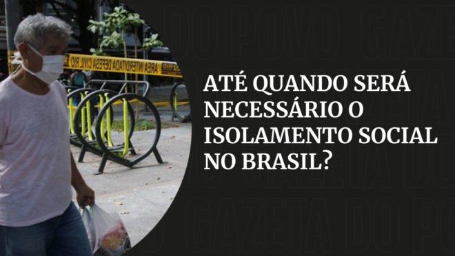 Até quando será necessário adotar o isolamento social no Brasil?
