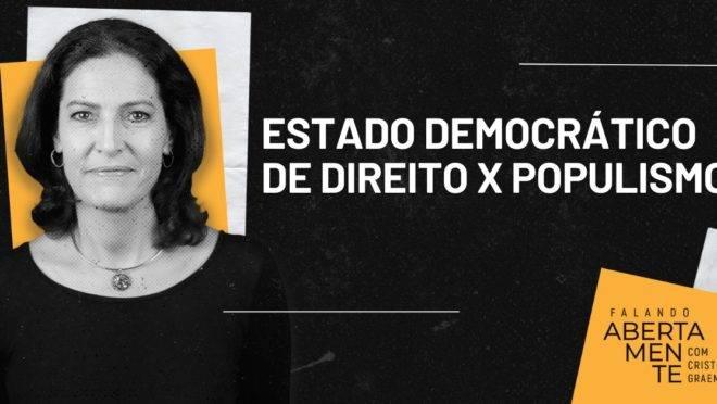 Populistas de Esquerda e de Direita não prezam pelo Estado Democrático de Direito