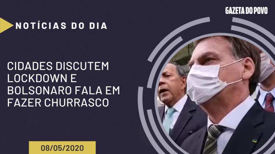 Cidades discutem lockdown e Bolsonaro fala em fazer churrasco