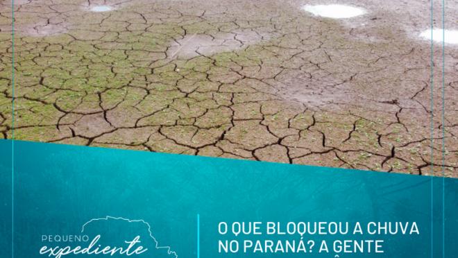 Podcast: O que bloqueou a chuva no Paraná? A gente explica o fenômeno