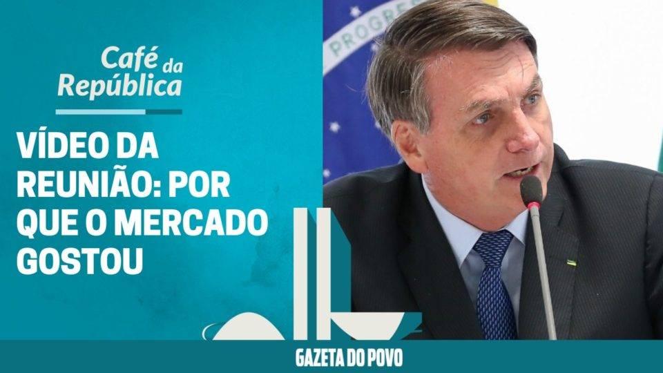 Por que o mercado financeiro gostou do vídeo da reunião de Bolsonaro? Assista à análise