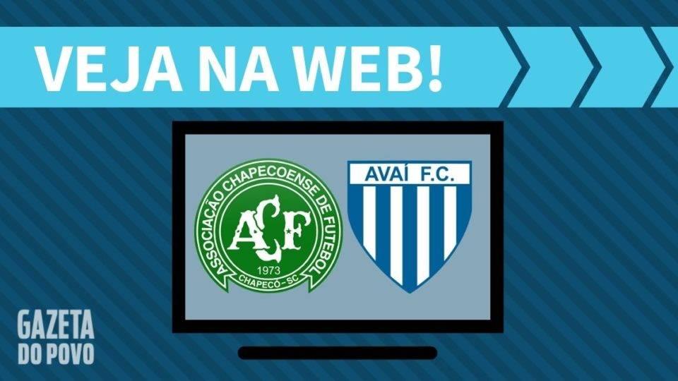 Chapecoense x Avaí AO VIVO: como assistir ao jogo na internet