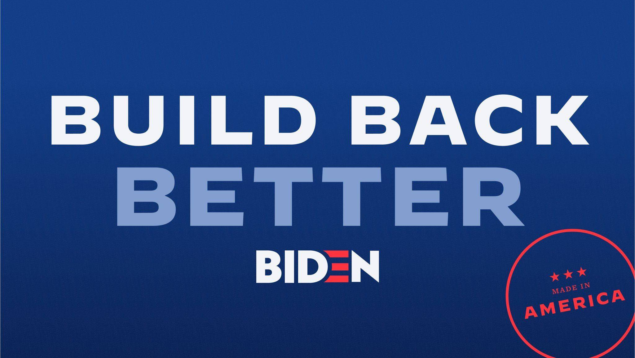 Campanha de Biden pela reconstrução.