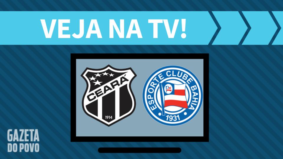 Ceará x Bahia AO VIVO: saiba como assistir ao jogo na TV