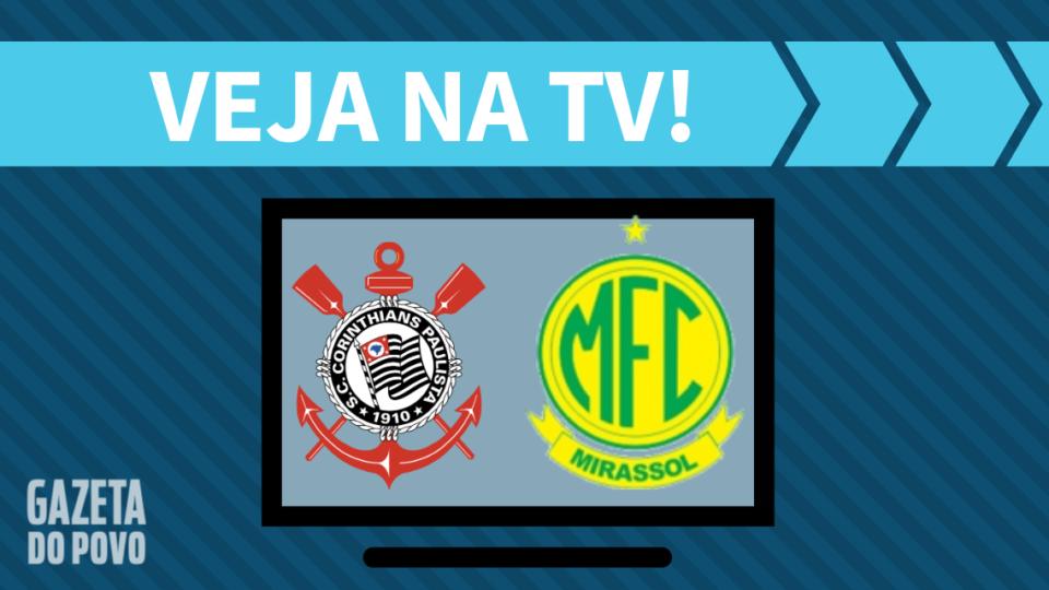 Corinthians x Mirassol AO VIVO: saiba como assistir ao jogo na TV