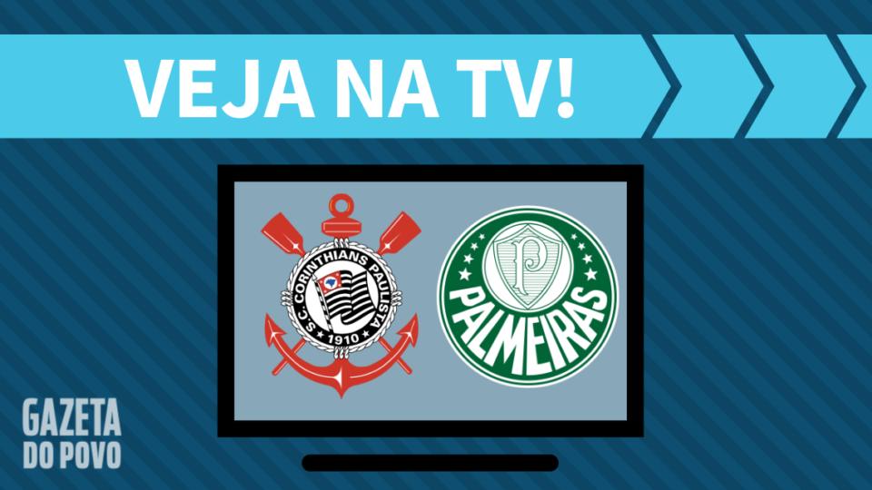 Corinthians x Palmeiras AO VIVO: saiba como assistir ao jogo na TV