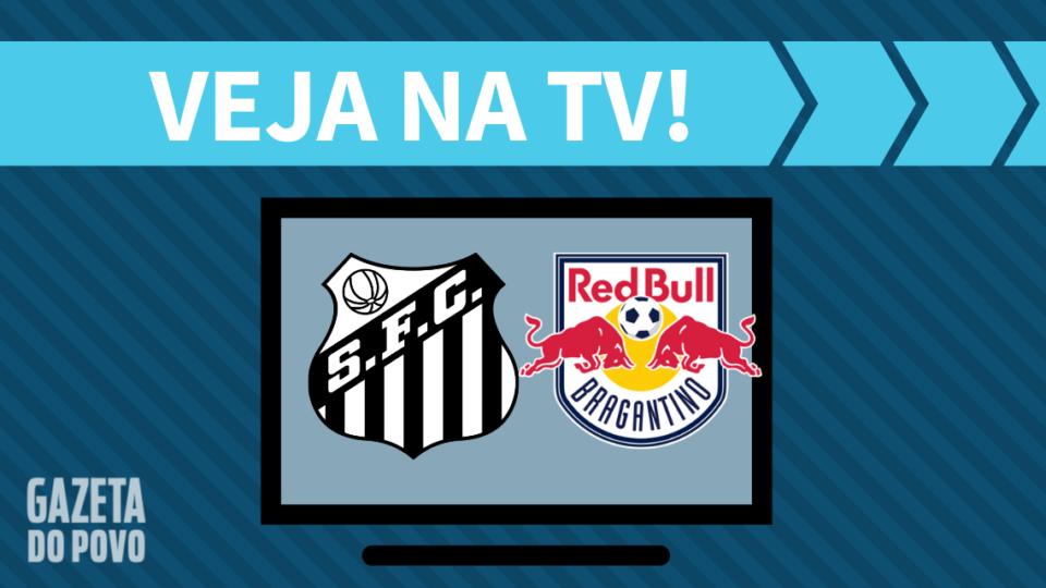 Santos x Red Bull Bragantino AO VIVO: saiba como assistir ao jogo na TV