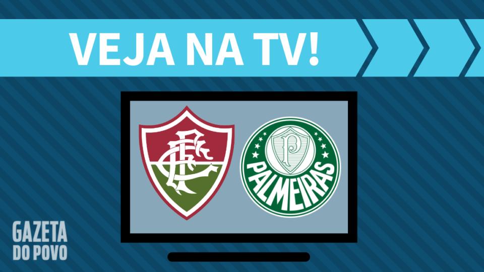 Fluminense x Palmeiras AO VIVO: saiba como assistir ao jogo na TV