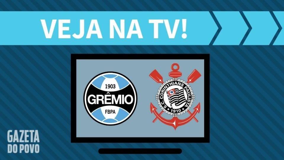 Grêmio x Corinthians AO VIVO: saiba como assistir ao jogo na TV