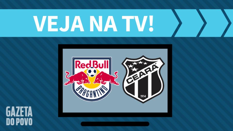 Red Bull Bragantino x Ceará AO VIVO: saiba como assistir ao jogo na TV