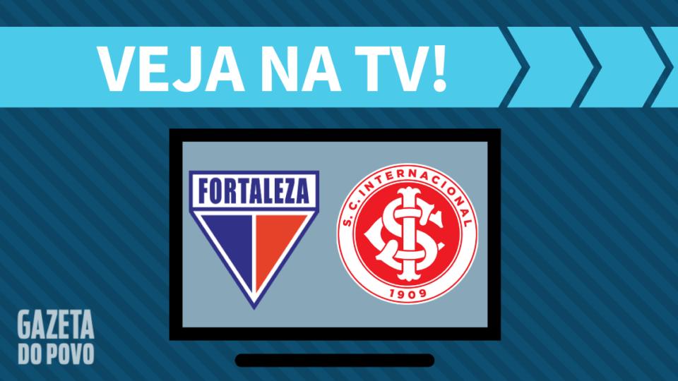Fortaleza x Internacional AO VIVO: saiba como assistir ao jogo na TV