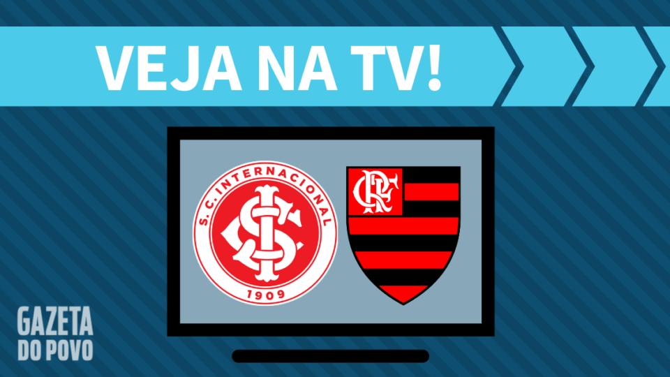 Internacional x Flamengo AO VIVO: saiba como assistir na TV