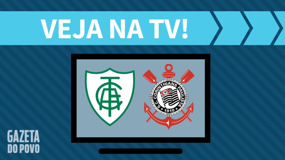 América-MG x Corinthians AO VIVO: saiba como assistir ao jogo na TV
