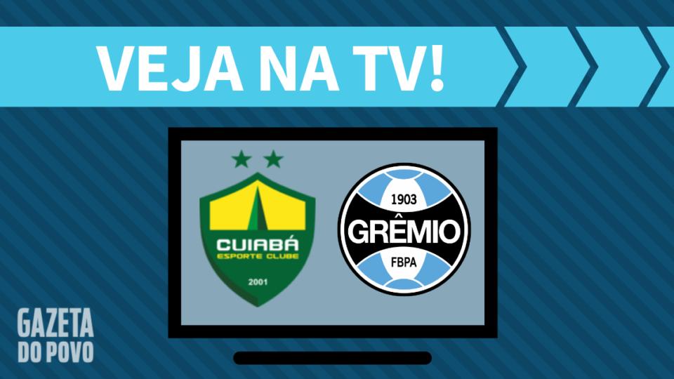 Cuiabá x Grêmio AO VIVO: saiba como assistir ao jogo na TV
