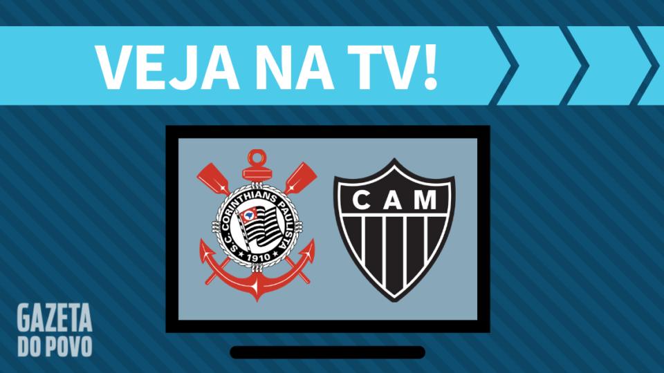 Corinthians x Atlético-MG AO VIVO: saiba como assistir ao jogo na TV