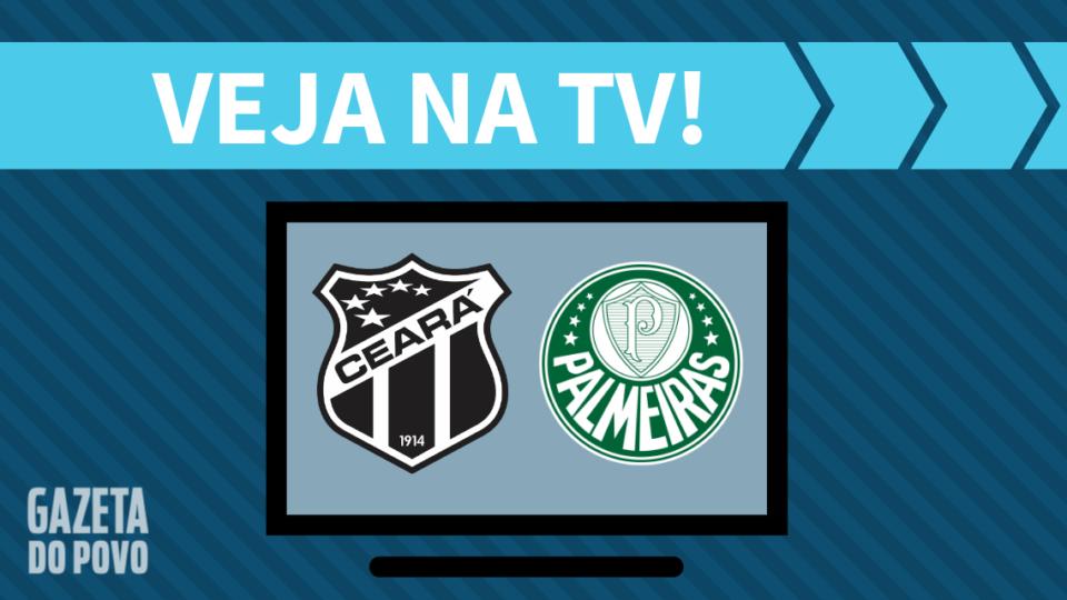 Ceará x Palmeiras AO VIVO: saiba como assistir ao jogo na TV