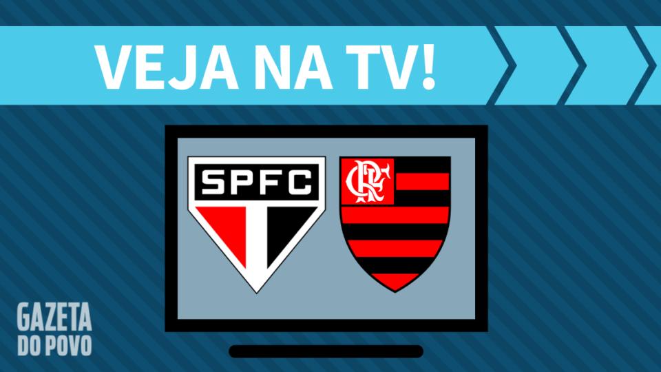 São Paulo x Flamengo AO VIVO: saiba como assistir ao jogo na TV