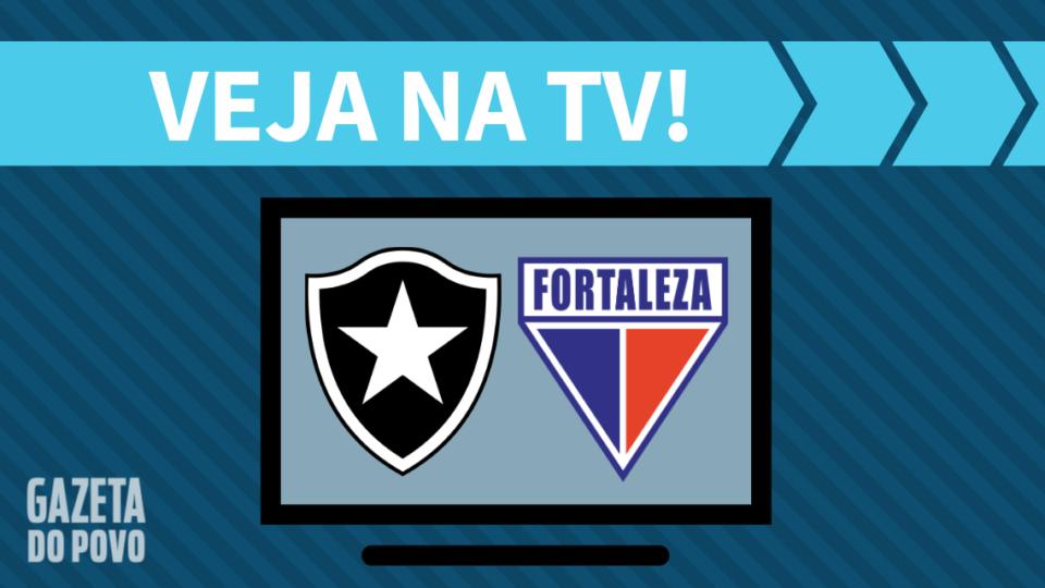 Botafogo x Fortaleza AO VIVO: saiba como assistir ao jogo na TV