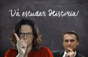 """""""Votou no Bolsonaro? Vá estudar história!"""""""
