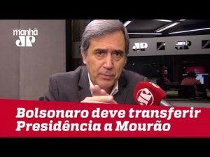 Bolsonaro deveria transferir presidência para Mourão até se recuperar