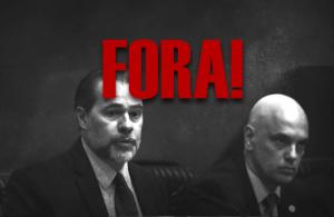 STF: isso não pode ficar assim! Fora, Toffoli e Moraes!