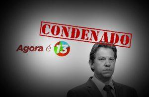 Treze motivos para comemorar a condenação de Fernando Haddad