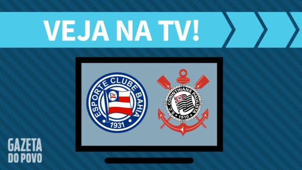 Bahia x Corinthians: veja na tv